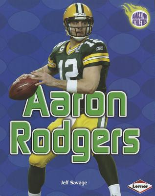 Aaron Rodgers By Savage, Jeff